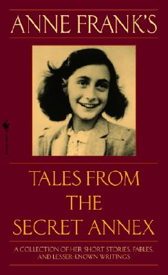 Anne Frank's Tales from the Secret Annex - Frank, Anne