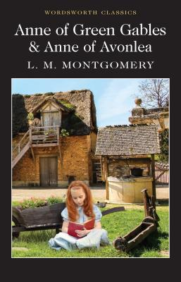 Anne of Green Gables & Anne of Avonlea - Montgomery, Lucy