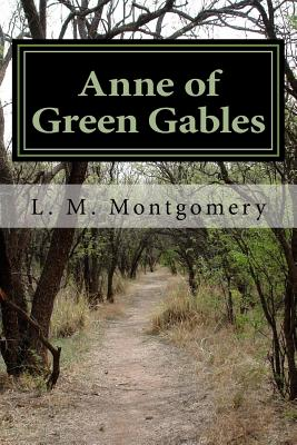 Anne of Green Gables - L M Montgomery