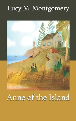 Anne of the Island - Montgomery, Lucy M