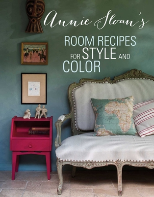 Annie Sloan's Room Recipes for Style and Color - Sloan, Annie