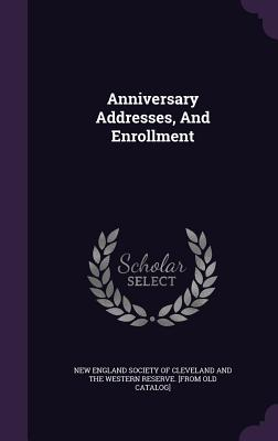 Anniversary Addresses, and Enrollment - New England Society of Cleveland and the (Creator)