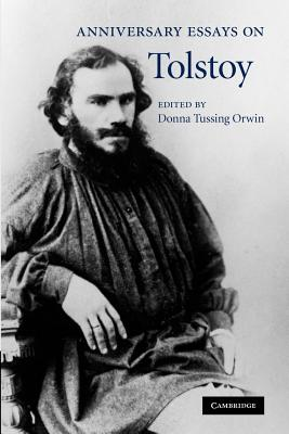 Anniversary Essays on Tolstoy - Orwin, Donna Tussing (Editor)
