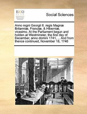 Anno Regni Georgii II. Regis Magnae Britanniae, Franciae, & Hiberniae, Vicesimo Octavo. - Multiple Contributors