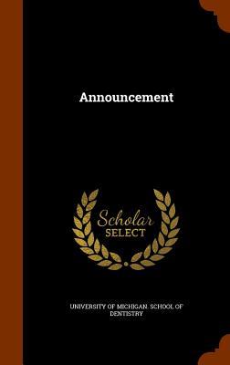 Announcement - University of Michigan School of Dentis (Creator)