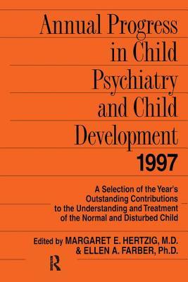 Annual Progress in Child Psychiatry and Child Development 1997 - Hertzig, Margaret E.