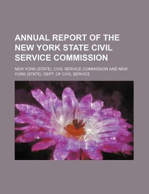 Annual Report of the New York State Civil Service Commission - Commission, New York Civil Service