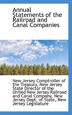 Annual Statements of the Railroad and Canal Companies - Treasury, New Jersey Comptroller of Th