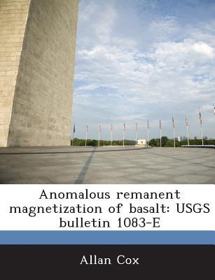 Anomalous Remanent Magnetization of Basalt: Usgs Bulletin 1083-E - Cox, Allan