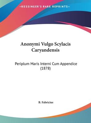 Anonymi Vulgo Scylacis Caryandensis: Periplum Maris Interni Cum Appendice (1878) - Fabricius, B