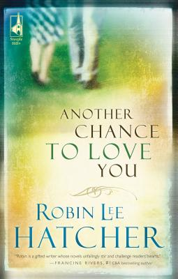 Another Chance to Love You - Hatcher, Robin Lee