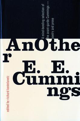 AnOther E. E. Cummings - Cummings, E E, and Kostelanetz, Richard