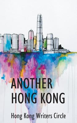 Another Hong Kong - Hong Kong Writers Circle (Compiled by)