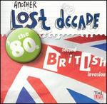 Another Lost Decade: The '80s Second British Invasion
