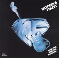 Another Mother Further - Mother's Finest