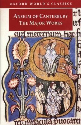 Anselm of Canterbury - The Major Works - Davies, Brian, O.P. (Editor)