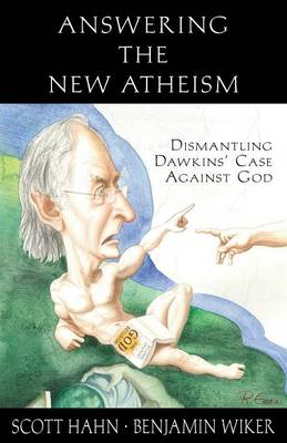 Answering the New Atheism: Dismantling Dawkins' Case Against God - Hahn, Scott