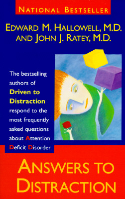 Answers to Distraction - Hallowell, Edward M, M.D. (Preface by), and Ratey, John J, M.D.