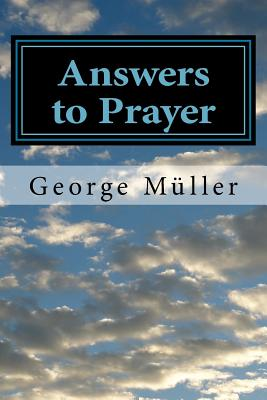 Answers to Prayer - Muller, George, and Brooks, A E C (Editor)
