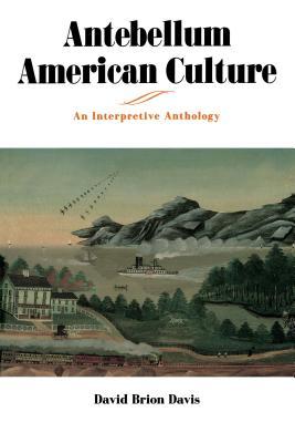 Antebellum American Culture - Davis, David Brion