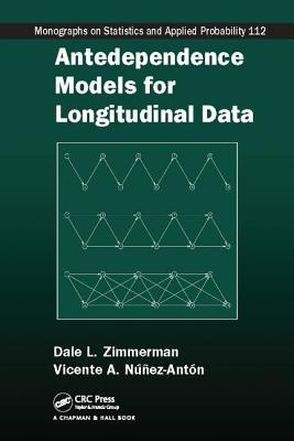 Antedependence Models for Longitudinal Data - Zimmerman, Dale L., and Nunez-Anton, Vicente A.