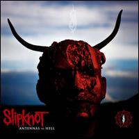 Antennas to Hell: The Best of Slipknot [Special Edition] - Slipknot