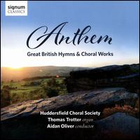 Anthem: Great British Hymns & Choral Works - David Hooper (trumpet); Mark Wagstaff (tympani [timpani]); Murray Greig (trumpet); Thomas Osborne (trumpet);...