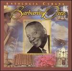 Anthology Cubana: Barbarito Diez
