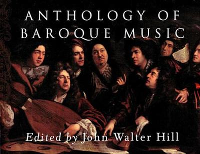 Anthology of Baroque Music - Hill, John Walter (Editor)