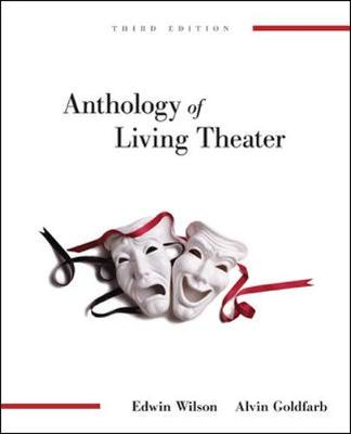 Anthology of Living Theater - Wilson, Edwin, and Goldfarb, Alvin, Mr.