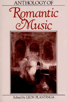 Anthology of Romantic Music - Plantinga, Leon (Editor)