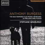 Anthony Burgess: The Bad-Tempered Electonic Keyboard - 24 Preludes and Fugues