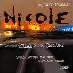 Anthony Newman: Nicole and the Trial of the Century