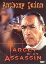 Anthony Quinn: Target of an Assassin