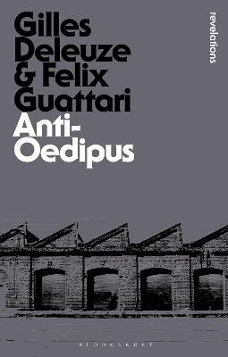 Anti-Oedipus - Deleuze, Gilles, and Guattari, Felix
