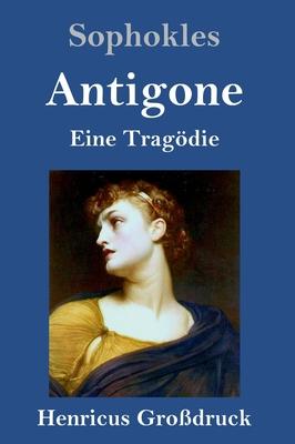 Antigone (Gro?druck): Eine Trag÷die - Sophokles