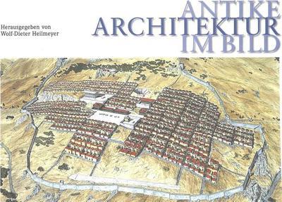 Antike Architektur Im Bild - Heilmeyer, Wolf-Dieter (Editor)