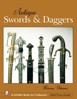 Antique Swords & Daggers - Veleanu, Mircea