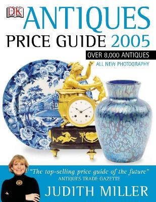 Antiques Price Guide 2005 - Miller, Judith