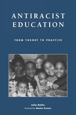Antiracist Education: From Theory to Practice - Kailin, Julie