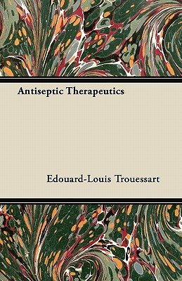 Antiseptic Therapeutics - Trouessart, Edouard-Louis