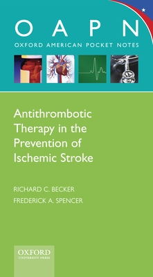 Antithrombotic Therapy in Prevention of Ischemic Stroke - Becker M D, Richard C