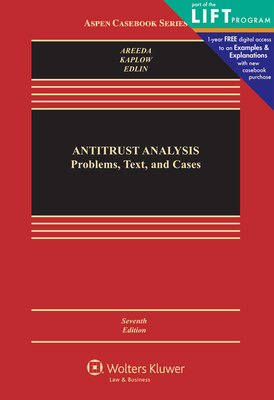 Antitrust Analysis: Problems, Text, and Cases, Seventh Edition - Areeda, Phillip, and Kaplow, Louis, and Edlin, Aaron, Professor