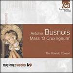 """Antoine Busnois: Mass """"O Crux lignum"""""""