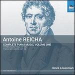 Antoine Reicha: Complete Piano Music, Vol. 1 - Three Sonatas, Op. 46; Two Fantasias, Op. 59