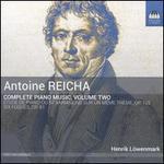 Antoine Reicha: Complete Piano Music, Vol. 2