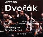 Antonín Dvorák: Symphony No. 7; Symphony No. 8