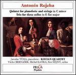 Antonín Rejcha: Quintet for pianoforte and strings; Trio for three cellos