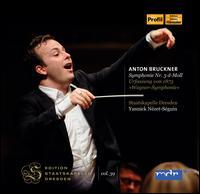 Anton Bruckner: Symphonie No. 3 d-Moll - Staatskapelle Dresden; Yannick Nézet-Séguin (conductor)