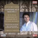Anton Bruckner: Symphonie No. 9; Mass No. 3